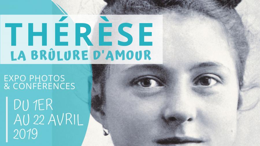 [Expo photos & conférences ] Thérèse, la brûlure d'amour du 1er au 22 avril 2019 à Reims (51)