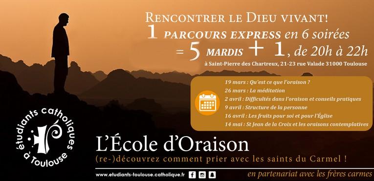 Ecole d'oraison: Qu'est-ce que l'oraison? 6 soirées du 19 mars au 14 mai 2019 à Toulouse (31)