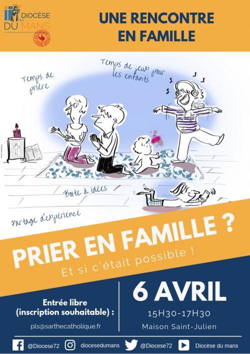 Prier en Famille c'est possible! Atelier pour votre famille le 6 avril 2019 au Mans (72)