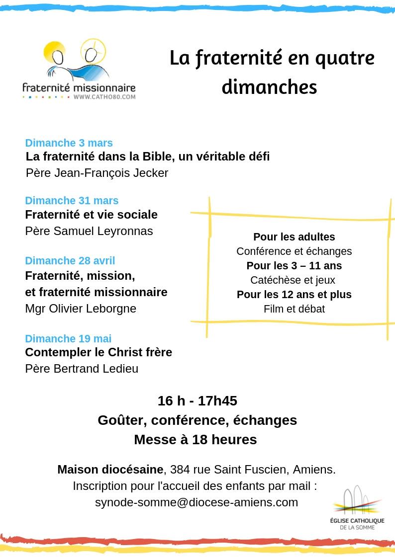 Conférences – La Fraternité en quatre dimanche: les 3, 31 mars, 28 avril & 19 mai 2019 à Amiens (80)