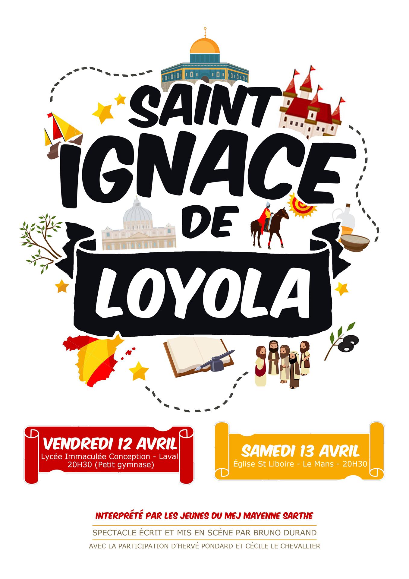 Un spectacle sur Saint Ignace de Loyola, le 12 avril 2019 à Laval (53) & le 13 avril au Mans (72)