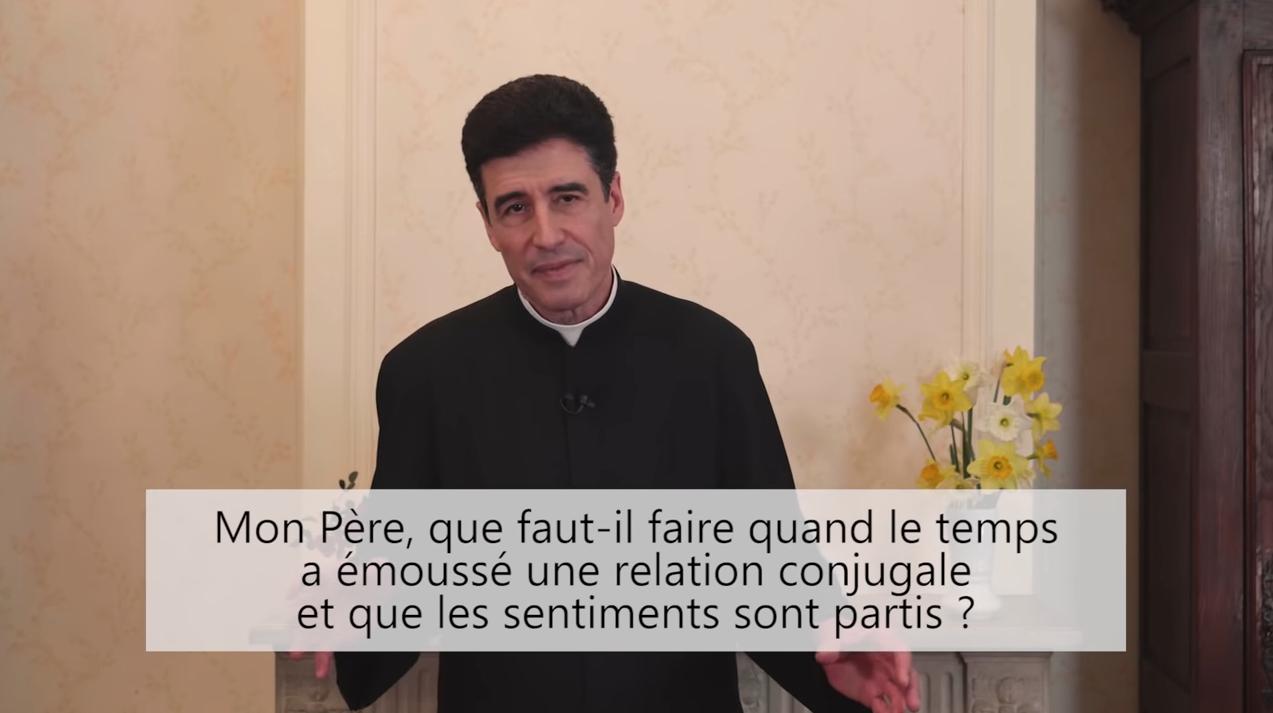 Deux minutes pour vous #52 – Père Michel-Marie Zanotti-Sorkine – «Mon Père, que faut-il faire quand le temps a émoussé une relation conjugale et que les sentiments sont partis?»