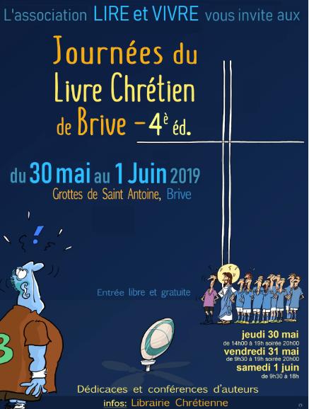 4° édition des journées du livre chrétien de Brive (19) les 30, 31 mai & 1er juin 2019