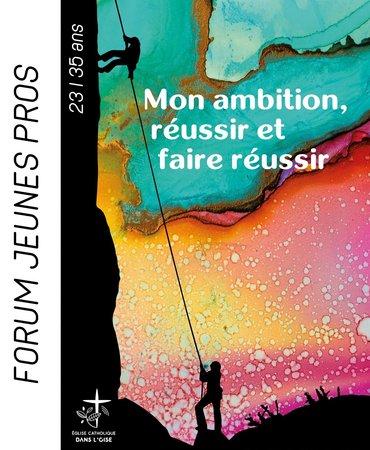 Forum jeunes professionnels 2019 – «Mon ambition: réussir et faire réussir» du 17 au 19 mai à l'Abbaye d'Ourscamp (60)
