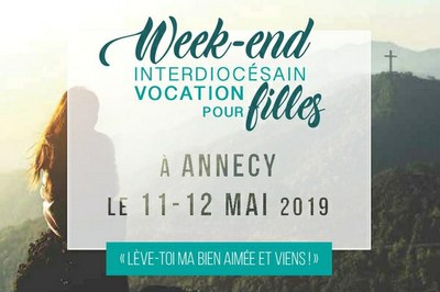 Lève-toi ma bien aimée et viens! Week-end de discernement pour les vocations les 11 & 12 mai 2019 à Annecy (74)