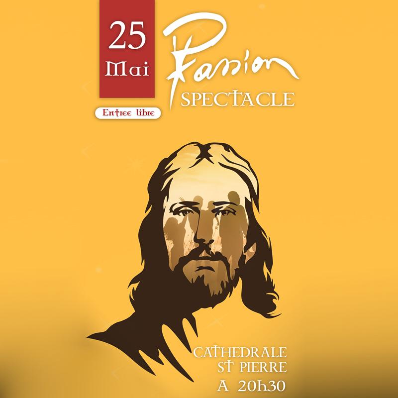 Spectacle La Passion de Jésus-Christ le 25 mai 2019 à la cathédrale de Montpellier (34)