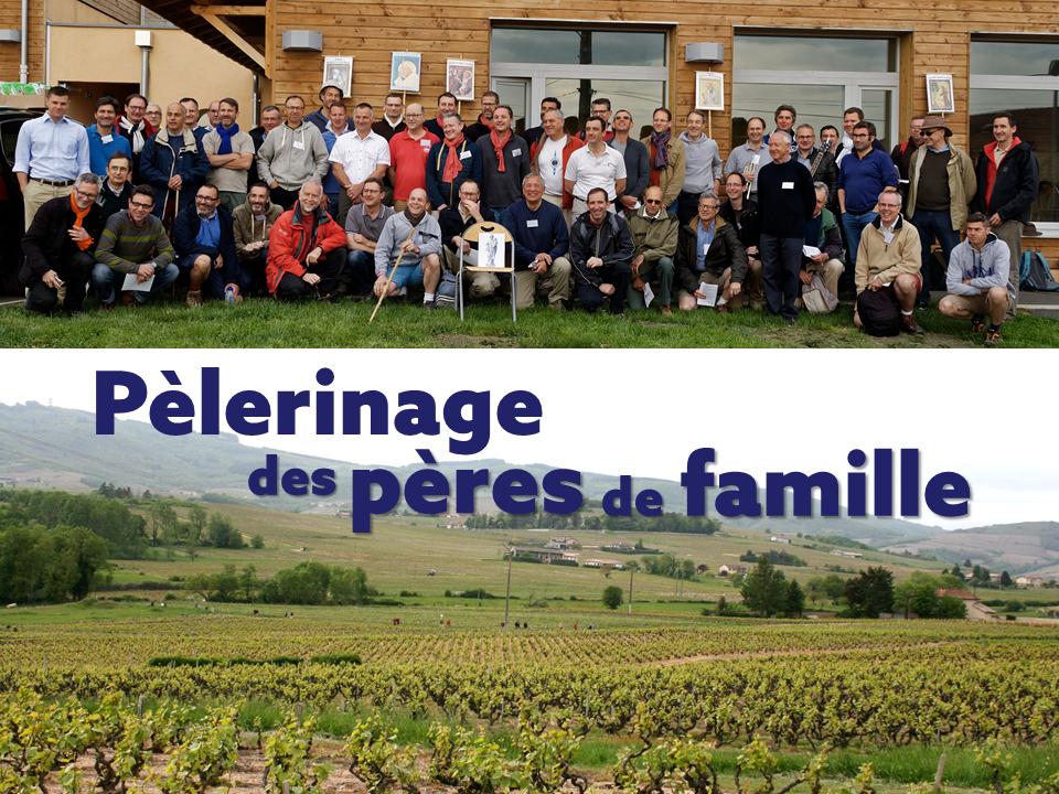 Pèlerinage Des Pères De Famille Du Rhône Les 18 & 19 Mai