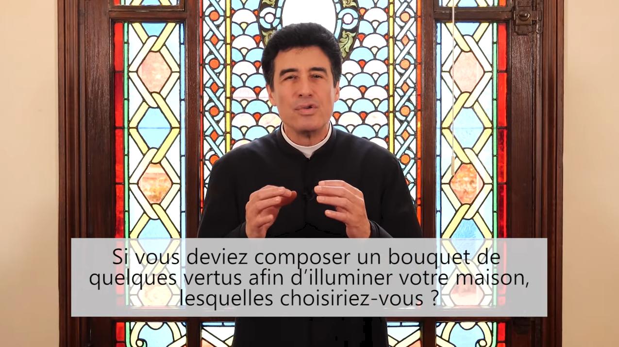 Deux minutes pour vous #61 – Père Michel-Marie Zanotti-Sorkine – «Si vous deviez composer un bouquet de quelques vertus afin d'illuminer votre maison, lesquelles choisiriez-vous?»