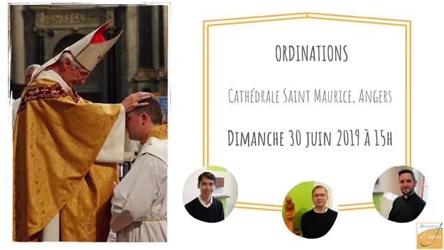 30 juin 2019: trois ordinations à la cathédrale d'Angers (49)!