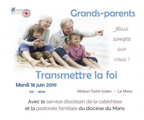 Journée grands parents «Comment transmettre la foi?» – 18 juin 2019 au Mans (72)