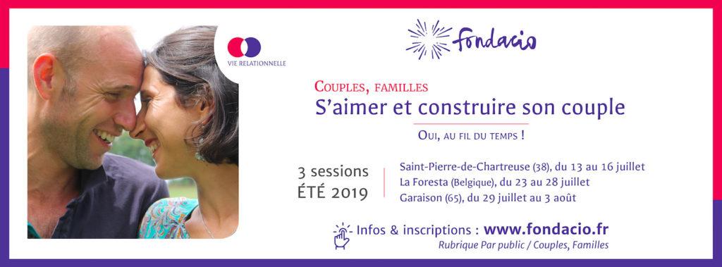 Sessions d'été «S'aimer et construire son couple» avec Fondacio du 13 au 16 juillet 2019 à Saint-Pierre de Chartreuse (38), du 23 au 28 juillet en Belgique & du 29 juillet au 3 août près de Tarbes (65)