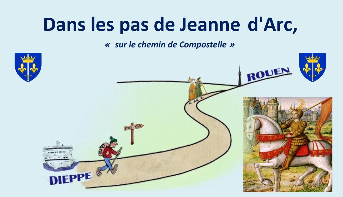 """""""Dans les pas de Jeanne d'Arc"""" – Chemin de Compostelle de Dieppe (76) à Rouen (76) le 6 octobre 2019"""