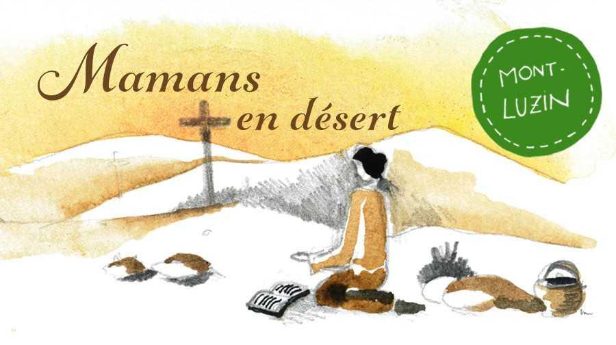 Mamans en désert – les 8 octobre, 3 décembre 2019 & 28 janvier, 31 mars, 5 mai, 9 juin 2020 à Chasselay (69)