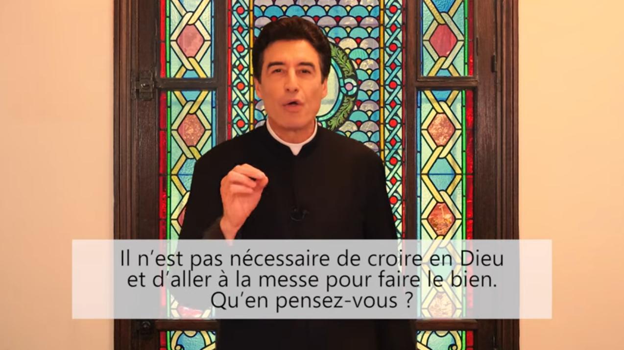 Deux minutes pour vous #71 – Père Michel-Marie Zanotti-Sorkine – «Il n'est pas nécessaire de croire en Dieu et d'aller à la messe pour faire le bien. Qu'en pensez-vous?»