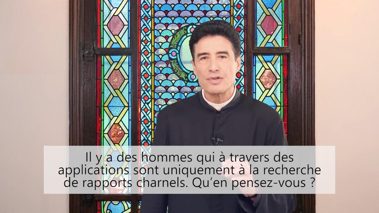 Deux minutes pour vous #76 – Père Michel-Marie Zanotti-Sorkine – «Il y a des hommes qui à travers des applications sont uniquement à la recherche de rapports charnels. Qu'en pensez-vous?»