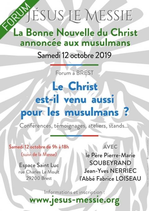 Forum Jésus Le Messie: «Le Christ est-Il venu aussi pour les musulmans?» – le 12 octobre 2019 à Brest (29)