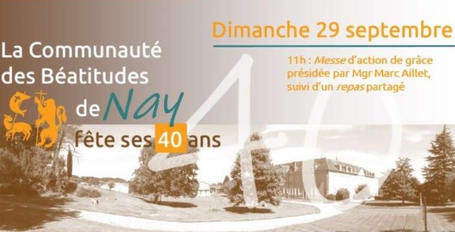 Messe d'action de grâce et repas partagé pour les 40 ans de la Communauté des Béatitudes de Nay (64) le 29 septembre 2019