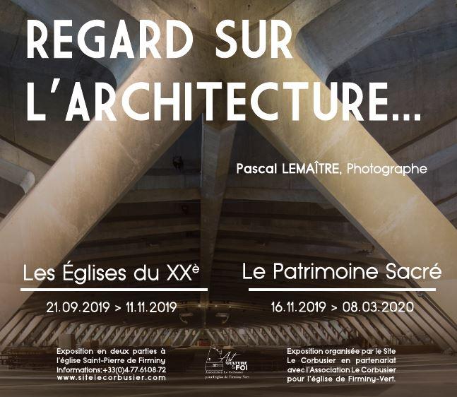 Regards sur l'architecture: deux expositions photos à l'église Le Corbusier de Firminy (42) du 21 octobre au 11 novembre 2019