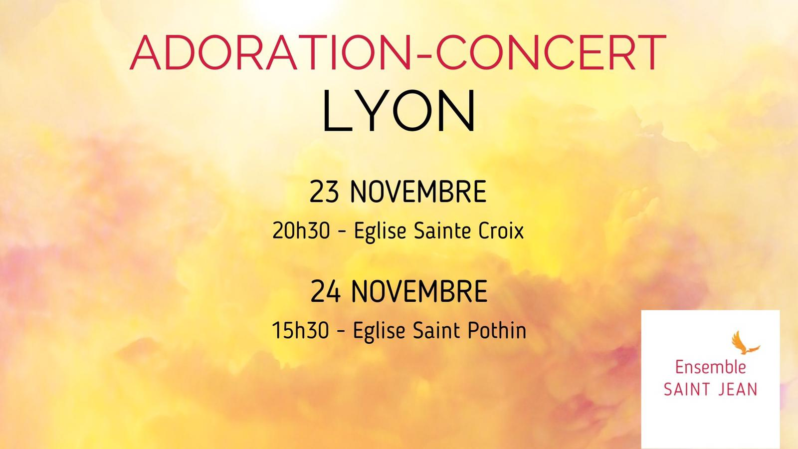 Adoration-Concert de l'Ensemble Saint Jean – 23 & 24 novembre 2019 à Lyon (69)