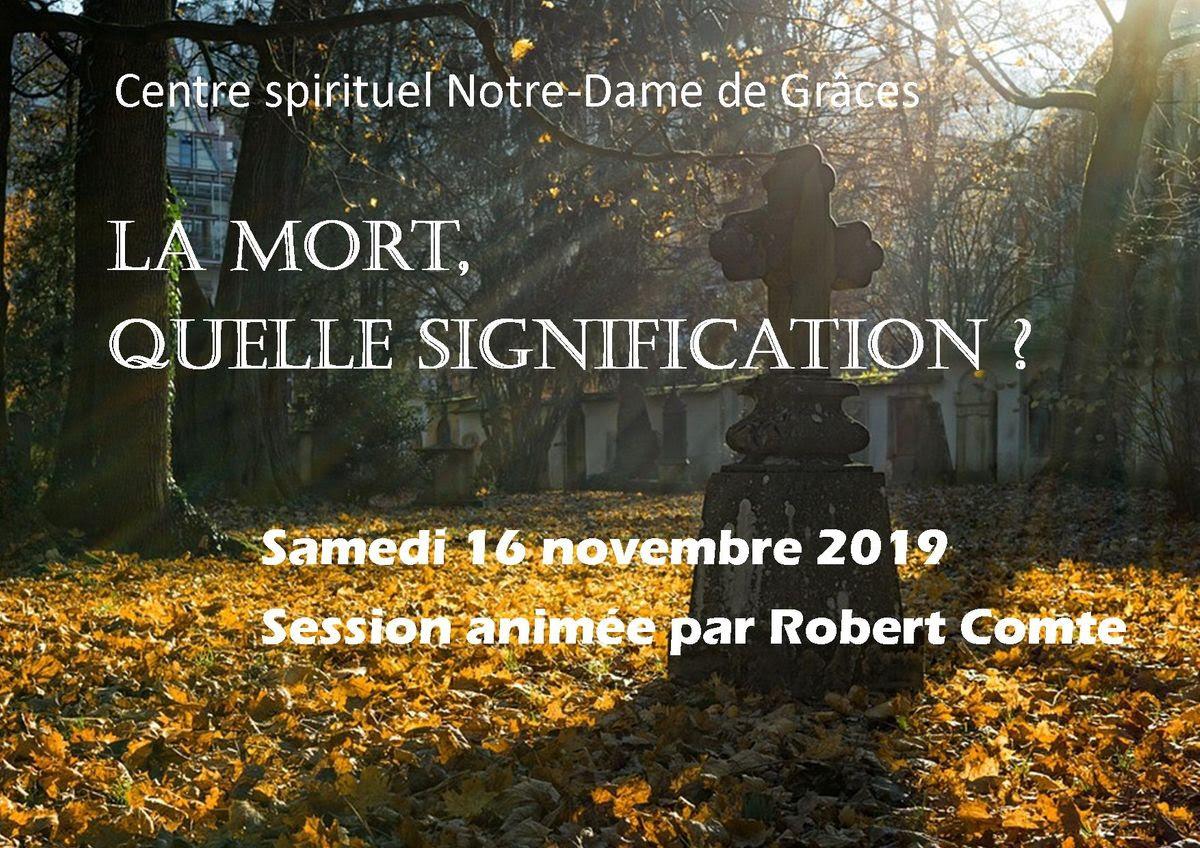 La mort, quelle signification? Session avec Robert Comte le 16 novembre 2019 à Chambles (42)