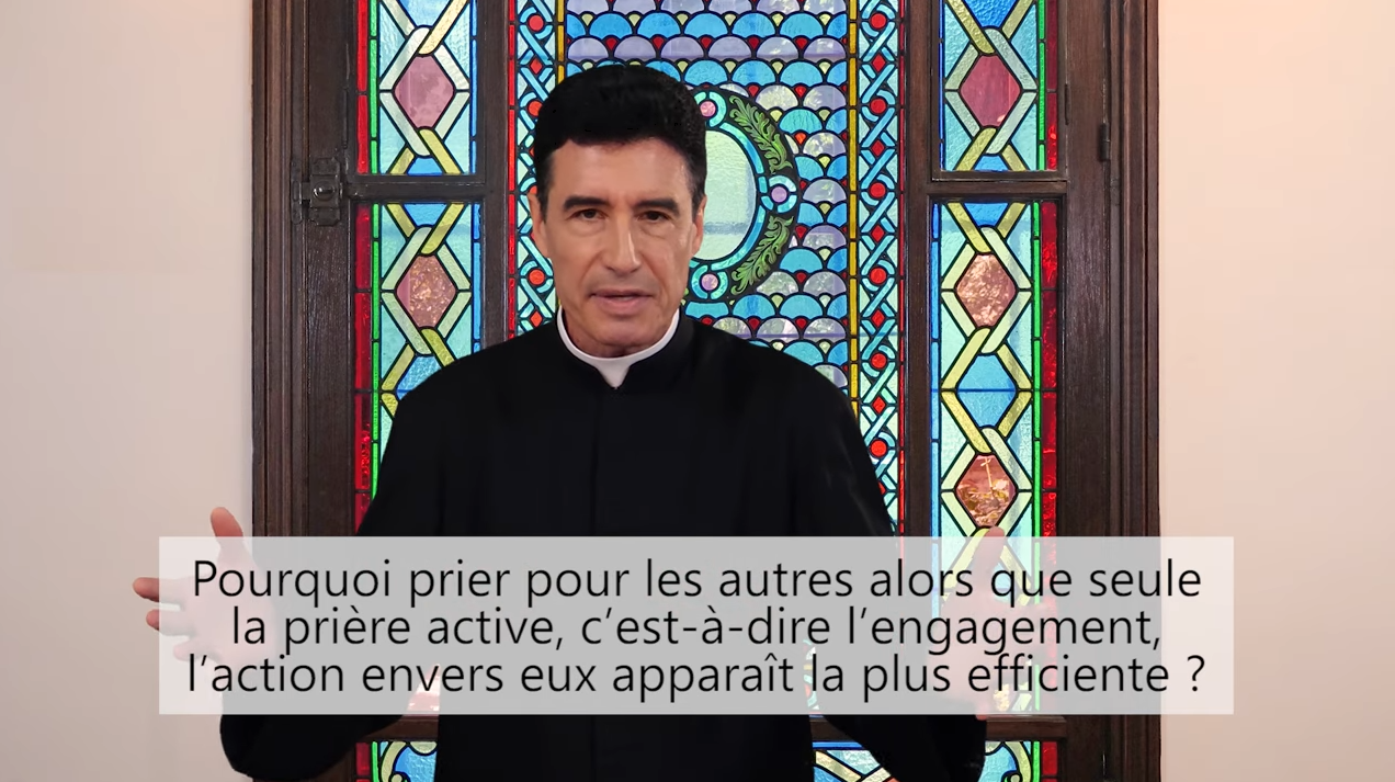 Deux minutes pour vous #85 – Père Michel-Marie Zanotti-Sorkine – «Pourquoi prier pour les autres alors que seule la prière active, c'est-à-dire l'engagement, l'action envers eux apparaît la plus efficiente?»