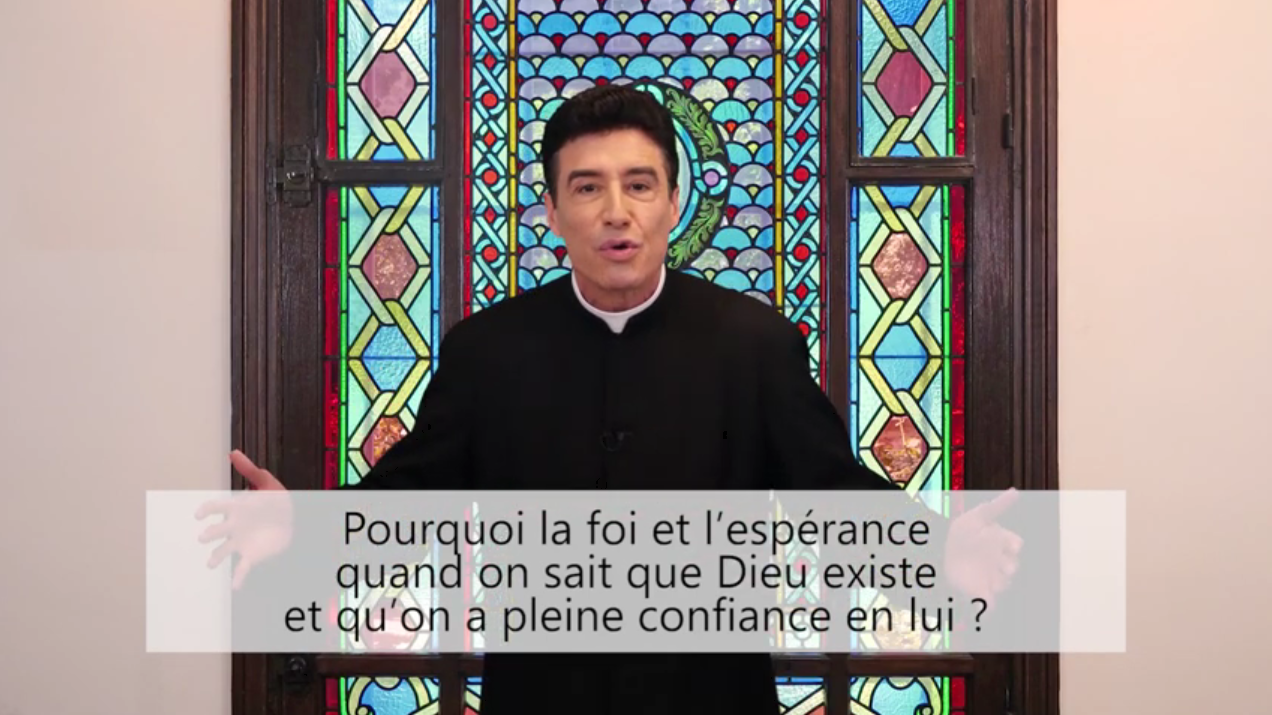 Deux minutes pour vous #88 – Père Michel-Marie Zanotti-Sorkine – «Pourquoi la foi et l'espérance quand on sait que Dieu existe et qu'on a pleine confiance en lui?»