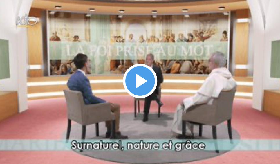 Surnaturel, nature et grâce: pour regarder l'émission de KTO